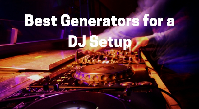 best-generators-for-a-dj-setup