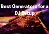 Best Generators for a DJ Setup